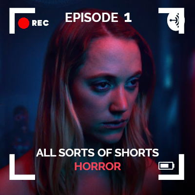 thumbnail for All Sorts of Shorts Podcast episode 1 Horror, with Maika Monroe from How To Be Alone short film